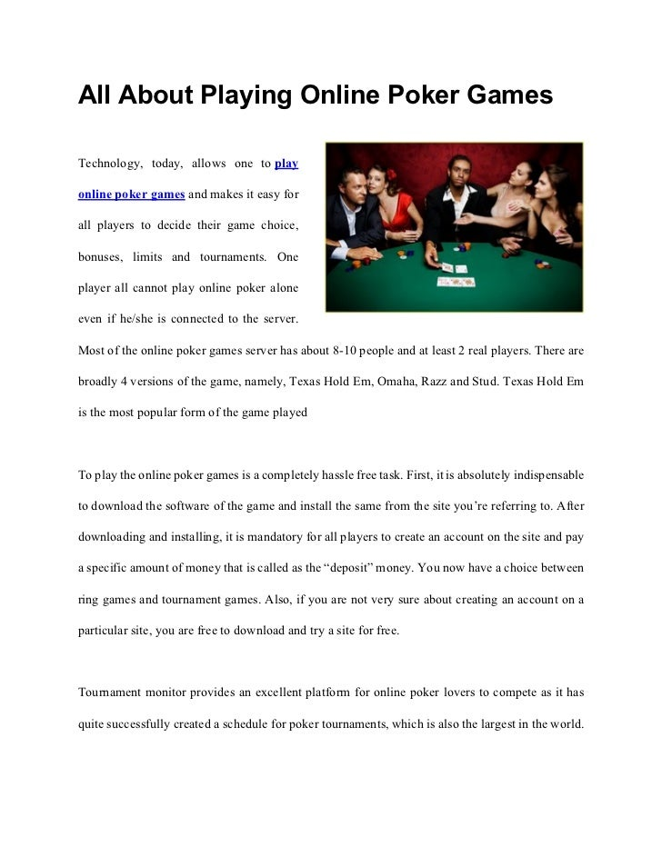 All About Playing Online Poker GamesTechnology, today, allows one to playonline poker games and makes it easy forall playe...