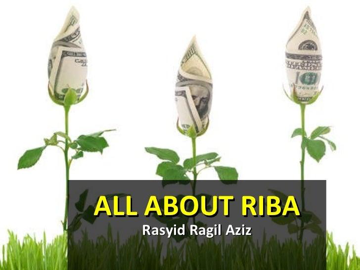 ALL ABOUT RIBA Rasyid Ragil Aziz