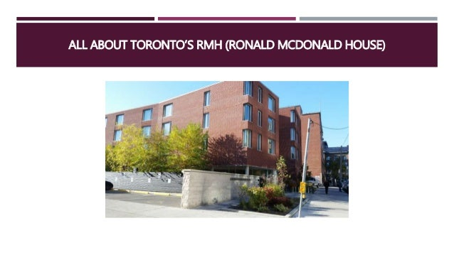 ALL ABOUT TORONTO'S RMH (RONALD MCDONALD HOUSE)