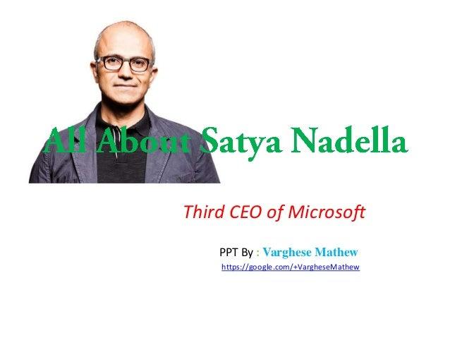 Third CEO of Microsoft PPT By : Varghese Mathew https://google.com/+VargheseMathew