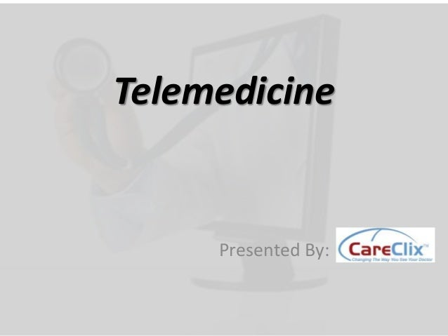 Telemedicine Presented By: