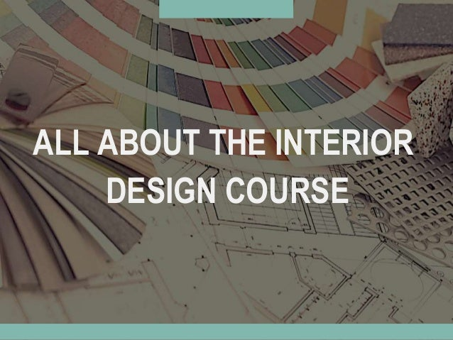 all about the interior design course - All About Interior Design