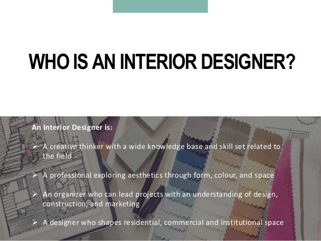 3. WHO IS AN INTERIOR DESIGNER?