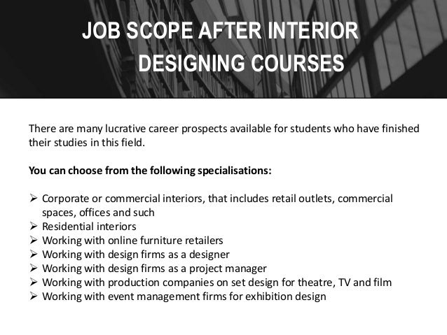 ... 9. JOB SCOPE AFTER INTERIOR DESIGNING COURSES ...