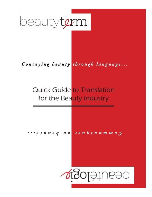 Conveying beauty through language...  Quick Guide to Translation for the Beauty Industry  Communiquer en beauté...