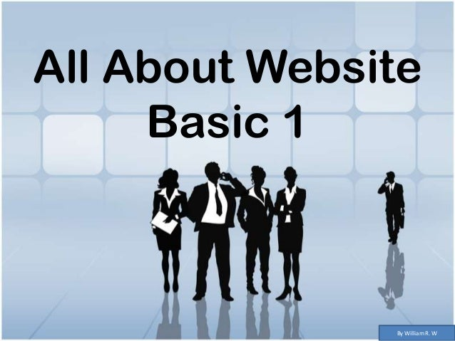 All About Website Basic 1 By William R. W