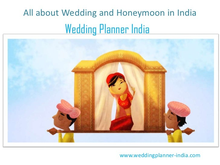 All about Wedding and Honeymoon in India         Wedding Planner India                      www.weddingplanner-india.com