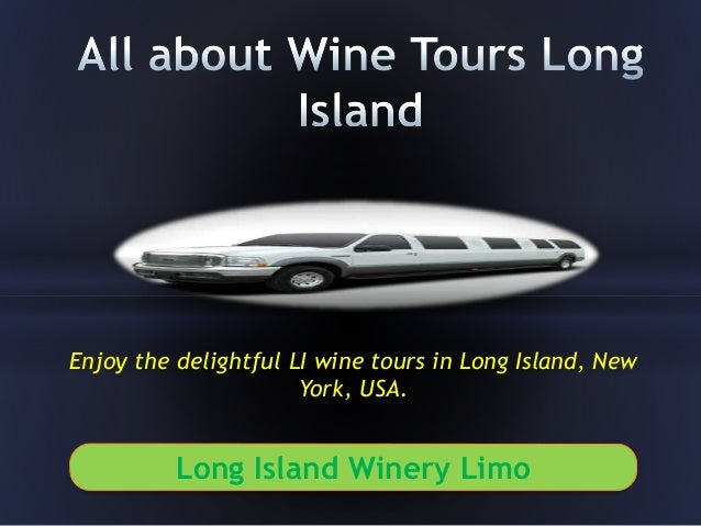 Enjoy the delightful LI wine tours in Long Island, New York, USA. Long Island Winery Limo