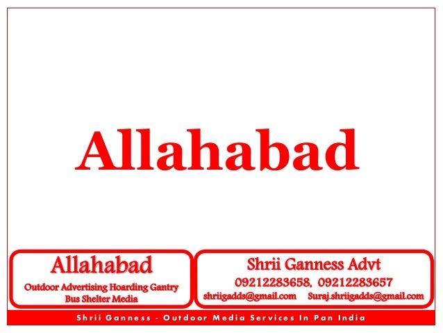 Allahabad Allahabad  Outdoor Advertising Hoarding Gantry Bus Shelter Media  Shrii Ganness Advt  09212283658, 09212283657  ...