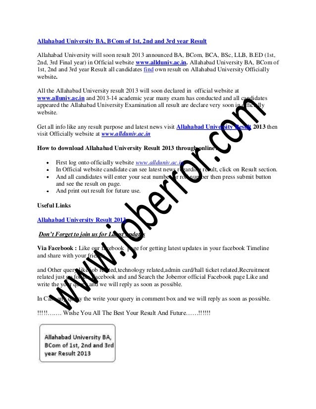 Allahabad University BA, BCom of 1st, 2nd and 3rd year ResultAllahabad University will soon result 2013 announced BA, BCom...