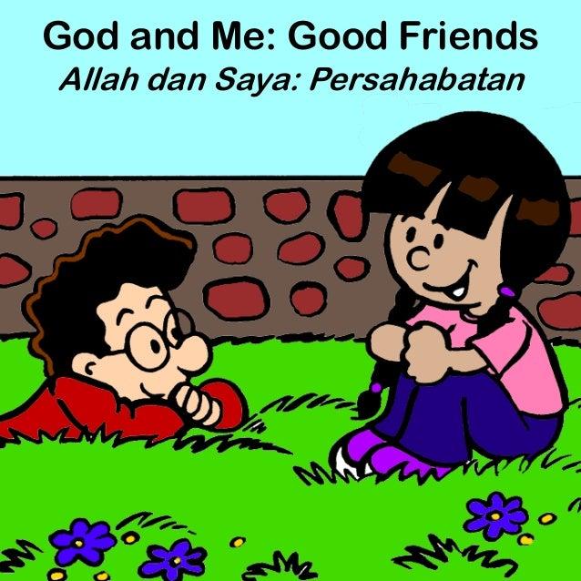 God and Me: Good Friends Allah dan Saya: Persahabatan