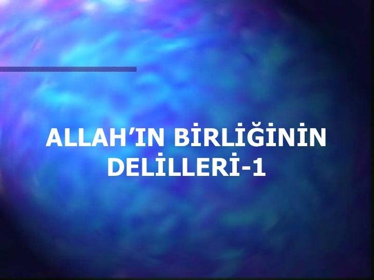 ALLAH'IN BİRLİĞİNİN DELİLLERİ-1