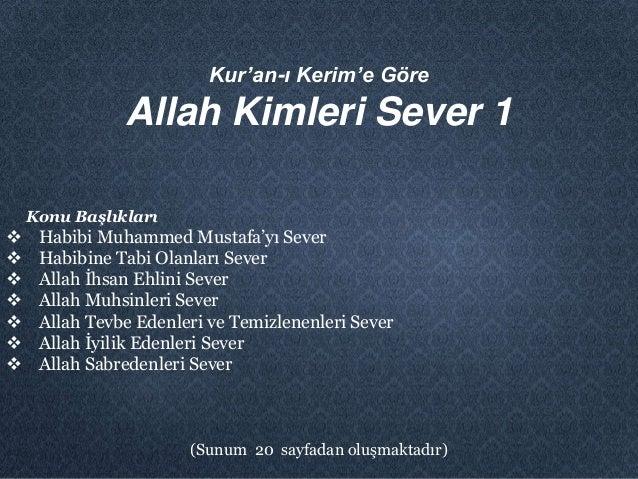 Gençliğin Önemi Kur'an-ı Kerim'e Göre Allah Kimleri Sever 1 Konu Başlıkları  Habibi Muhammed Mustafa'yı Sever  Habibine ...