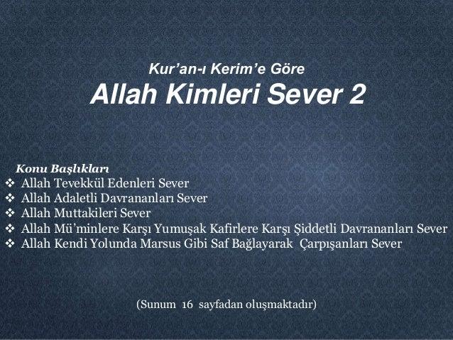 Gençliğin Önemi Kur'an-ı Kerim'e Göre Allah Kimleri Sever 2 Konu Başlıkları  Allah Tevekkül Edenleri Sever  Allah Adalet...