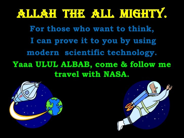 Allah  The  All  Mighty.<br />For those who want to think,<br /> I can prove it to you by using <br />modern  scientific t...