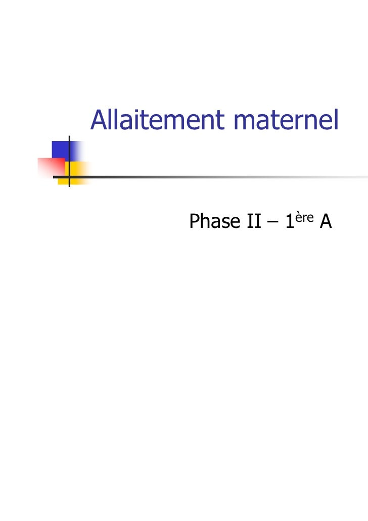 Allaitement maternel       Phase II – 1ère A