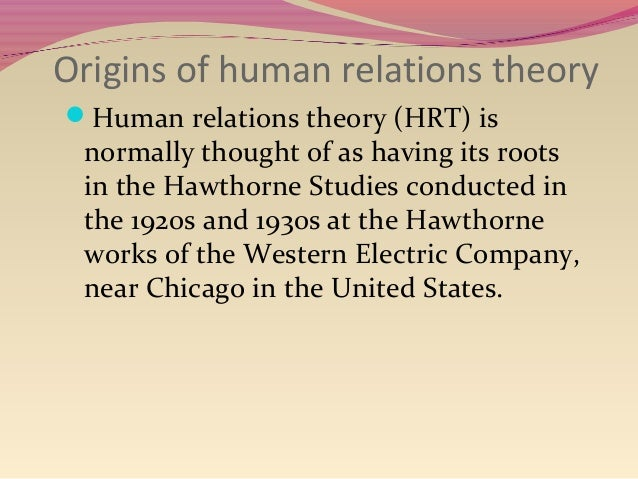 human relations and contingency theory In the previous section, you were introduced to the research of elton mayo and kurt lewin under the banner of human relations theories in this section, we're going to further our understanding of theory in organizations by examining those theoretical perspectives that fall into the human resources camp.