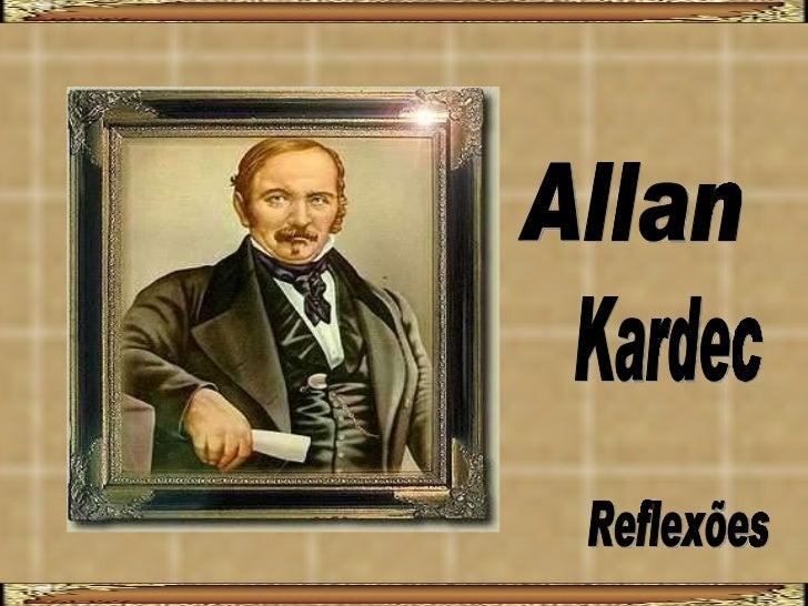 Allan Kardec Reflexões