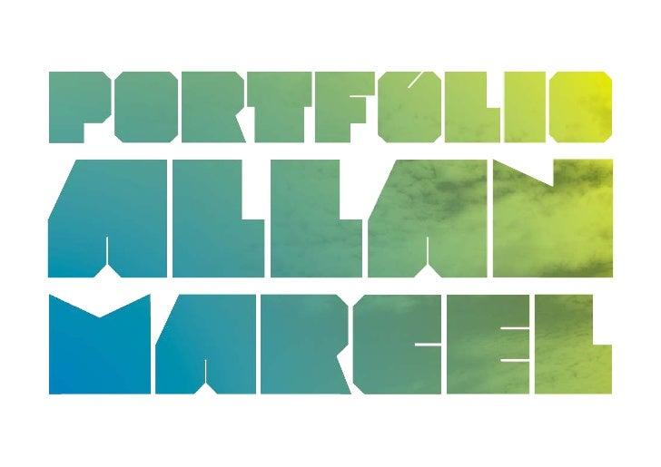 portfólio  Meu nome é Allan Marcel, tenho 27 anos, trabalho com design, publicidade, propaganda e marketing desde 2000. De...