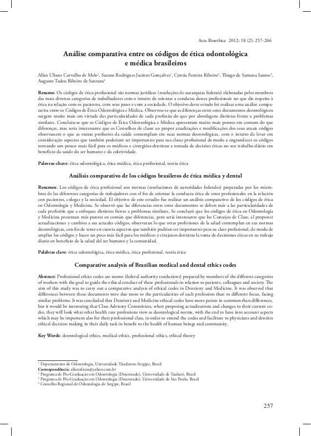 Acta Bioethica 2012; 18 (2): 257-266  Análise comparativa entre os códigos de ética odontológica e médica brasileiros Alla...