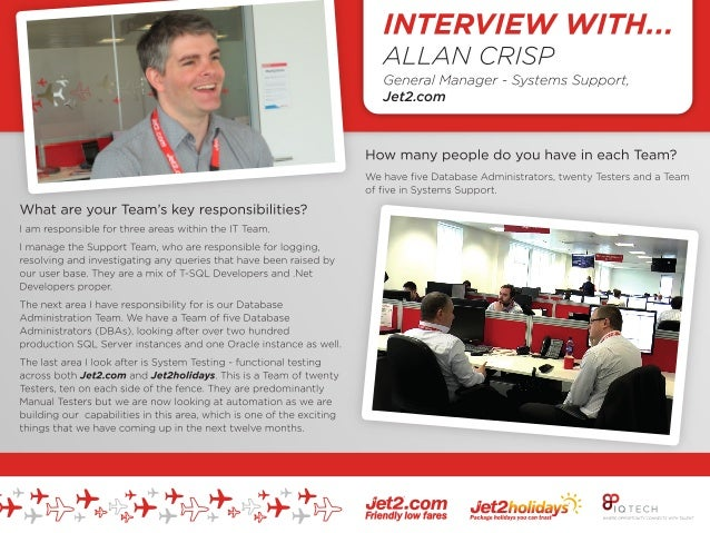 INTERVIEW WITH: ALLAN CRISP GENERAL MANAGER, SYSTEMS SUPPORT JET2.COM ----------------------------------------------------...