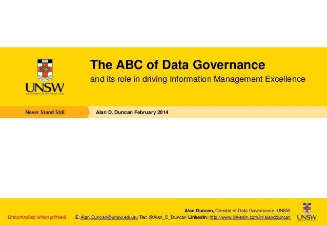 The ABC of Data Governance and its role in driving Information Management Excellence  Alan D. Duncan February 2014  Uncont...