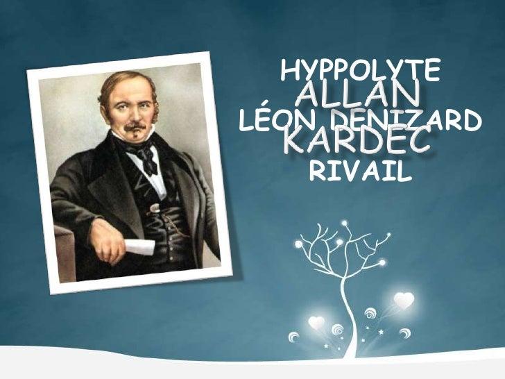 HYPPOLYTE  LÉON DENIZARD RIVAIL<br />ALLAN<br />KARDEC<br />