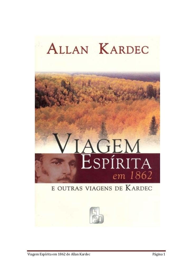 Viagem Espírita em 1862 de Allan Kardec   Página 1