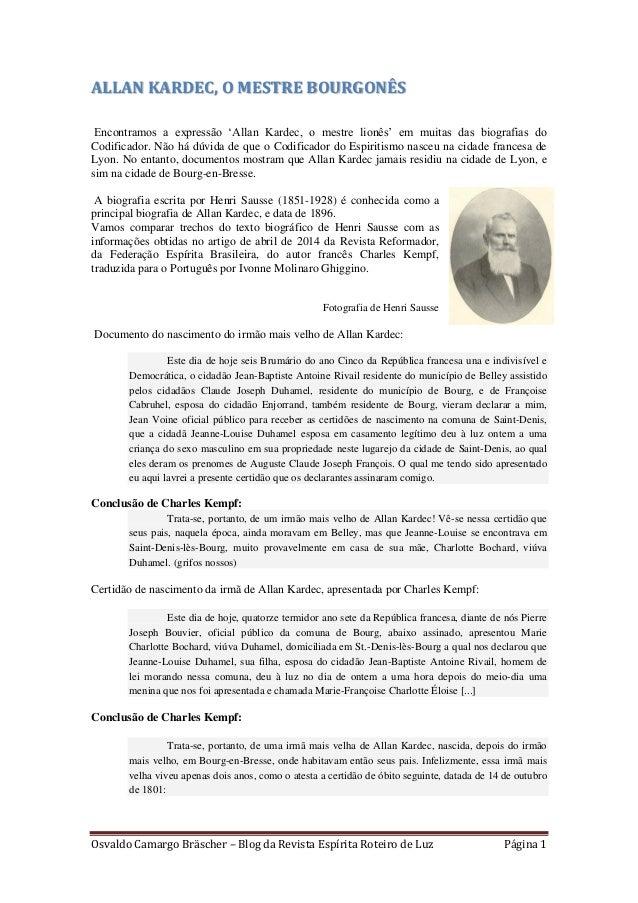 Osvaldo Camargo Bräscher – Blog da Revista Espírita Roteiro de Luz Página 1 ALLAN KARDEC, O MESTRE BOURGONÊS Encontramos a...