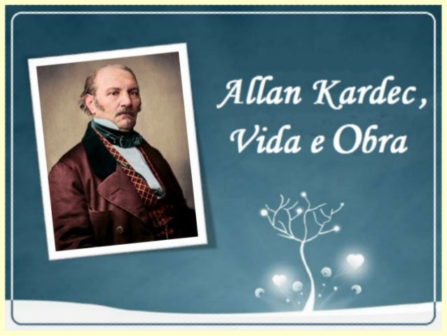 """""""Allan KardecAllan Kardec era o que eu chamaria simplesmente 'o bom senso encarnado'. Razão reta e judiciosa, ele aplicava..."""