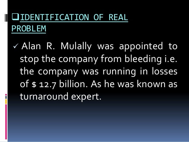 alan mulallys challenges at ford motor Alan roger mulally (born august 4, 1945) is an american engineer, business executive, and former president and chief executive officer of the ford motor companyhe retired from ford motor.
