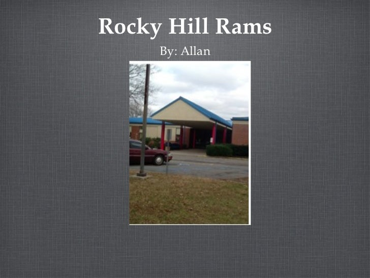 Rocky Hill Rams <ul><li>By: Allan </li></ul>