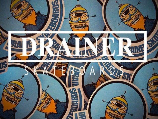 Drainer Skateboards es una marca destinada a la fabricación y diseño de patinetas con arte psicodélico, diseños que tambié...