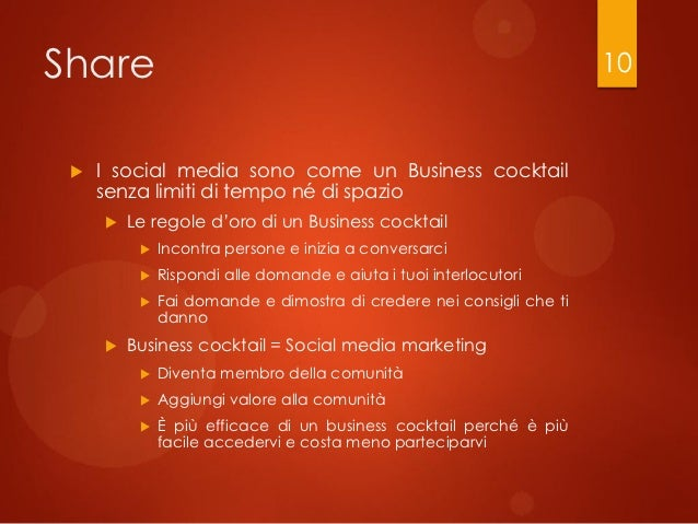 Share                                                                 10    I social media sono come un Business cocktail...