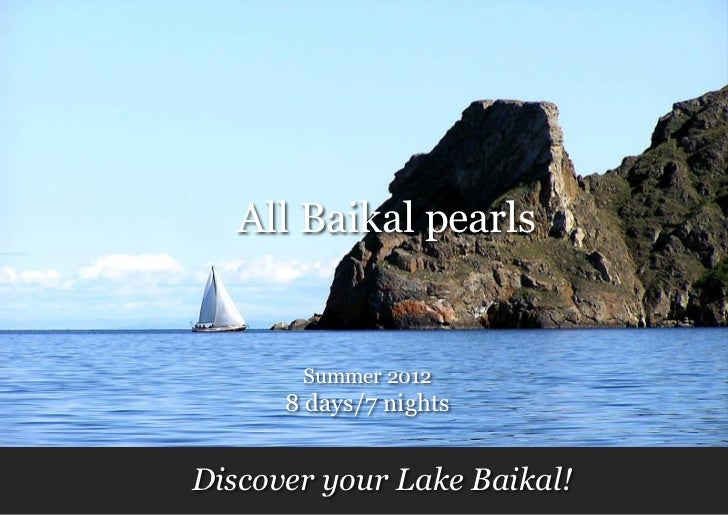 All Baikal pearls       Summer 2012      8 days/7 nightsDiscover your Lake Baikal!