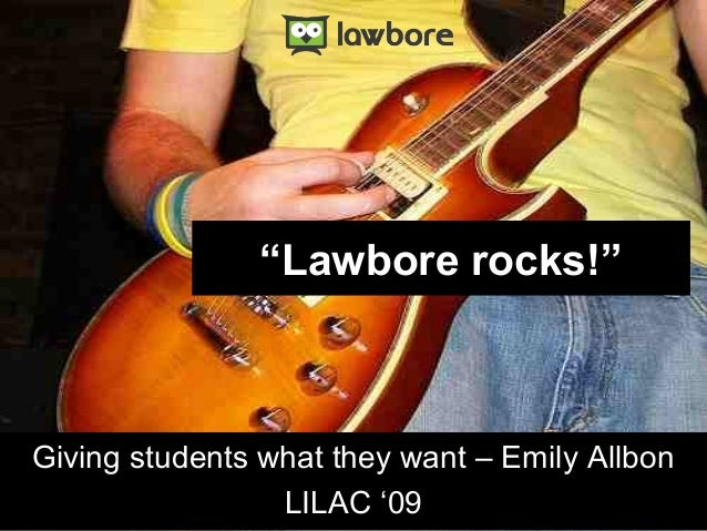 """""""Lawbore rocks!"""" Giving students what they want – Emily Allbon LILAC '09"""