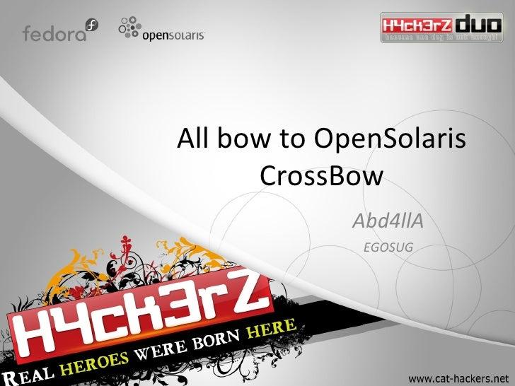 All bow to OpenSolaris       CrossBow              Abd4llA               EGOSUG