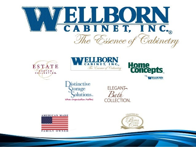 2The Wellborn Family Iscommitted To Be The Most Valuedprovider Of Permanent  Homecabinetry Designed For A Lifetimeof ...