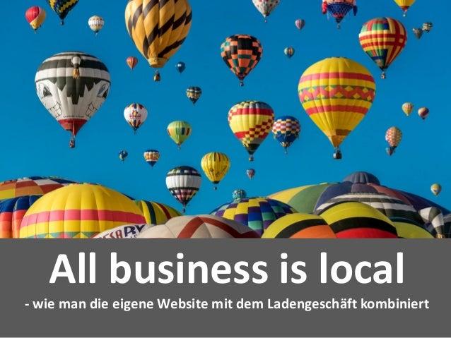 27% Quellen für KaufentscheidungAll business is local - wie man die eigene Website mit dem Ladengeschäft kombiniert