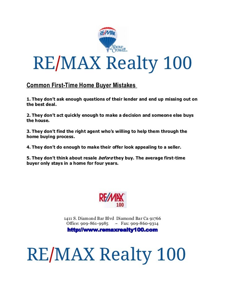 RE/MAX Realty 100Common First-Time Home Buyer Mistakes1. They don't ask enough questions of their lender and end up missin...