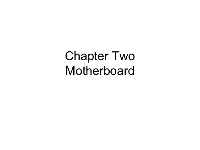 Chapter Two Motherboard