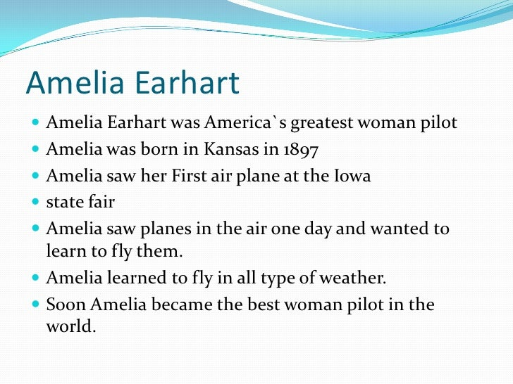 the life and times of amelia earhart essay Information and articles about amelia earhart,  amelia mary earhart was born july 24,  the life of amelia earhart.