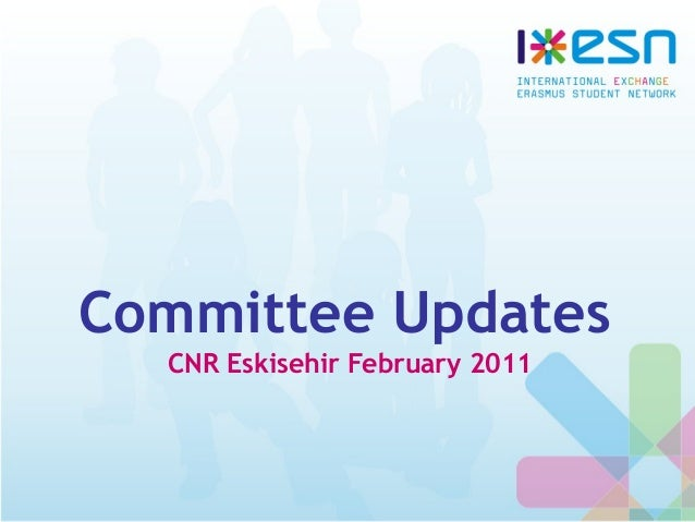 Committee Updates CNR Eskisehir February 2011