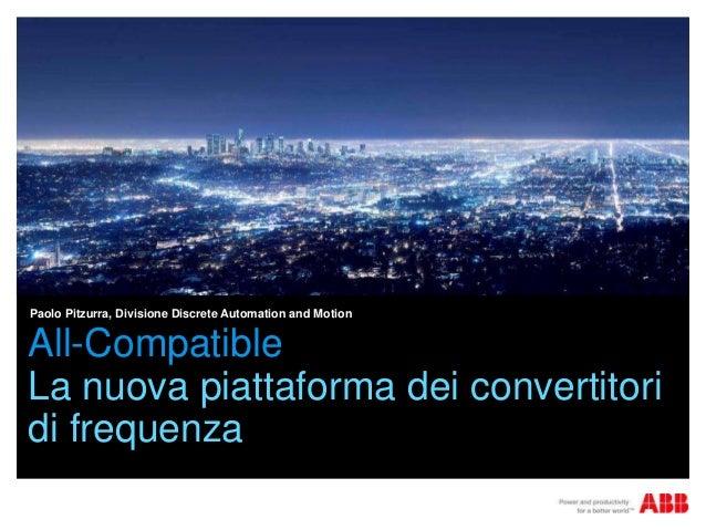 Paolo Pitzurra, Divisione Discrete Automation and MotionAll-CompatibleLa nuova piattaforma dei convertitoridi frequenza