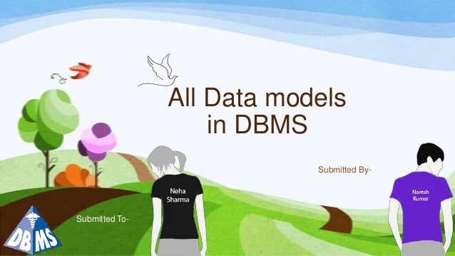 All Data models in DBMS Submitted By- Submitted To-