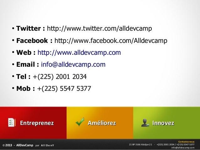 ●          Twitter : http://www.twitter.com/alldevcamp      ●          Facebook : http://www.facebook.com/Alldevcamp      ...