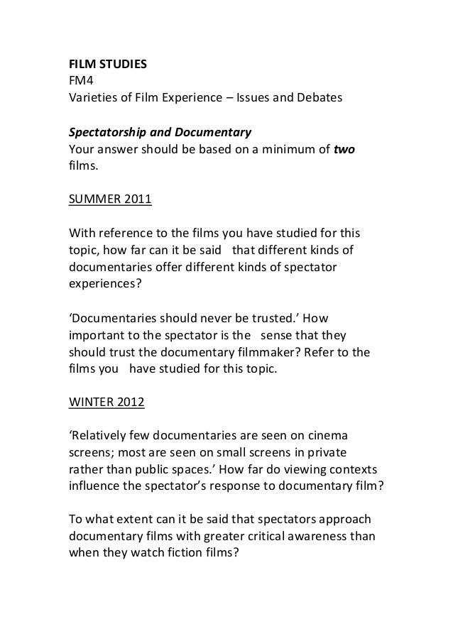 FILM STUDIES FM4 Varieties of Film Experience – Issues and Debates Spectatorship and Documentary Your answer should be bas...