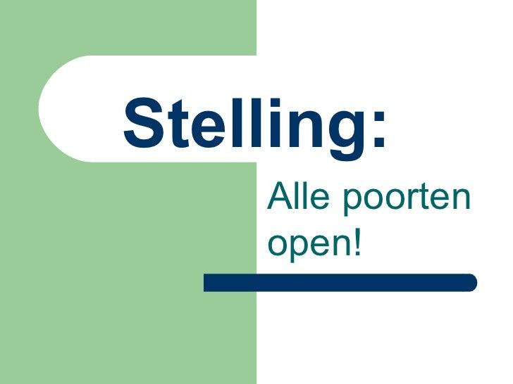 Stelling: Alle poorten open!