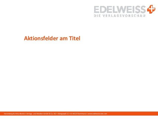 Harenberg Kommunikation Verlags- und Medien GmbH & Co. KG • Königswall 21 • D-44137 Dortmund | www.edelweiss-de.com Aktion...