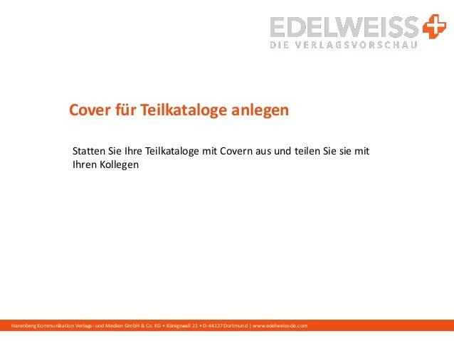 Harenberg Kommunikation Verlags- und Medien GmbH & Co. KG • Königswall 21 • D-44137 Dortmund | www.edelweiss-de.com Cover ...
